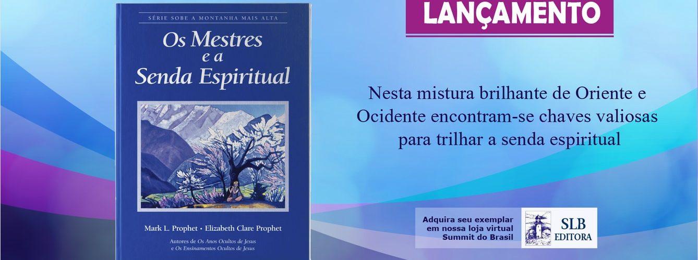Lançamento: Os Mestres e a Senda Espiritual